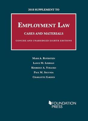 2018 Supplement to Employment Law, Cases and Materials, Unabridged and Concise 8th - Mark Rothstein