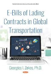 E-Bills of Lading Contracts in Global Transportation - Georgios I. Zekos