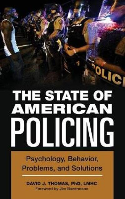 The State of American Policing - David J. Thomas