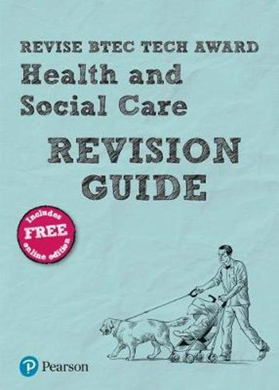 Revise BTEC Tech Award Health and Social Care Revision Guide - Brenda Baker