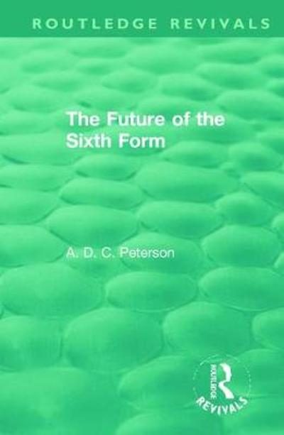 The Future of the Sixth Form - A.D.C. Peterson