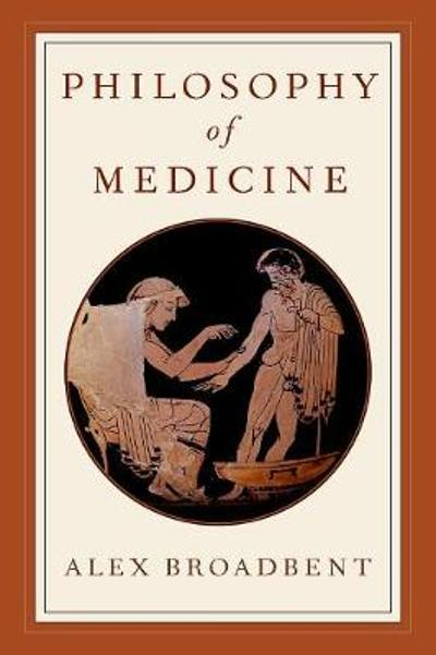 Philosophy of Medicine - Alex Broadbent