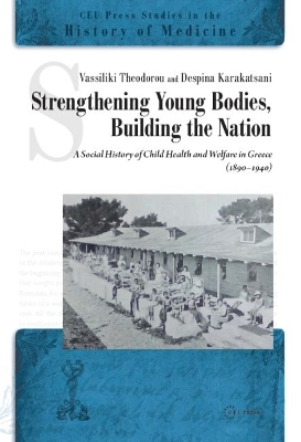 Strengthening Young Bodies, Building the Nation - Vassiliki Theodorou