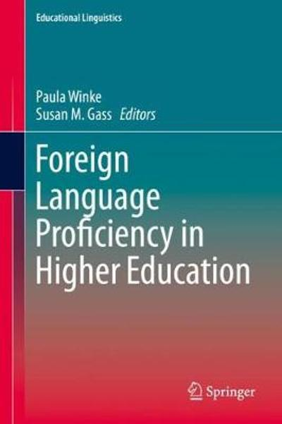 Foreign Language Proficiency in Higher Education - Paula Winke