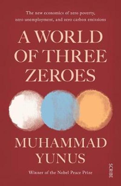 A World of Three Zeroes - Muhammad Yunus