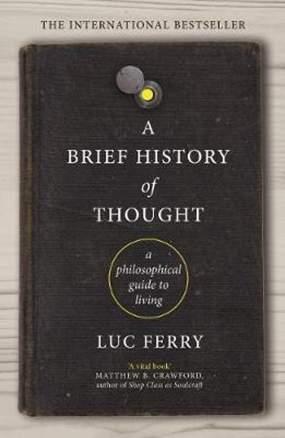 A Brief History of Thought - Luc Ferry