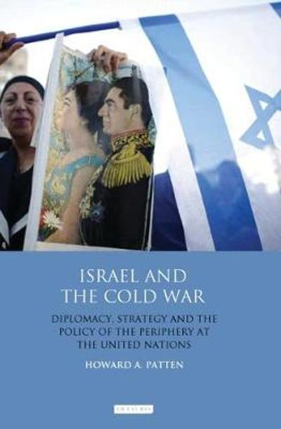 Israel and the Cold War - Howard A. Patten