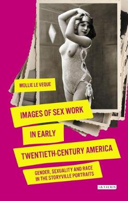 Images of Sex Work in Early Twentieth-Century America - Mollie LeVeque