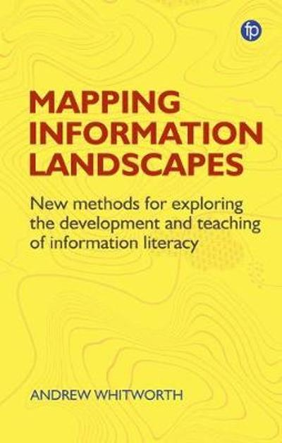Mapping Information Landscapes - Andrew Whitworth