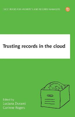 Trusting Records in the Cloud - Luciana Duranti