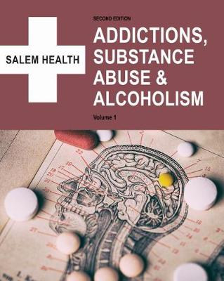 Addictions and Substance Abuse - Salem Press