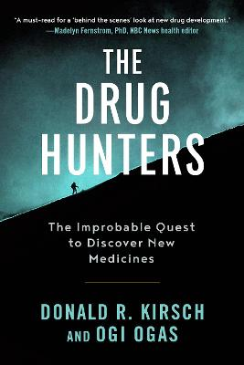 The Drug Hunters - Donald R. Kirsch