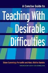 A Concise Guide to Teaching With Desirable Difficulties - Diane Cummings Persellin Mary Blythe Daniels