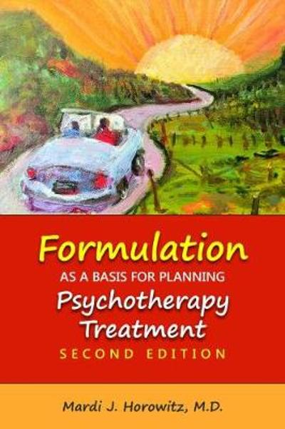 Formulation as a Basis for Planning Psychotherapy Treatment - Mardi J. Horowitz