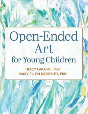 Open-Ended Art for Young Children - Tracy Galuski