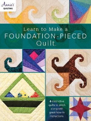 Learn to Make a Foundation Pieced Quilt - Linda Causee