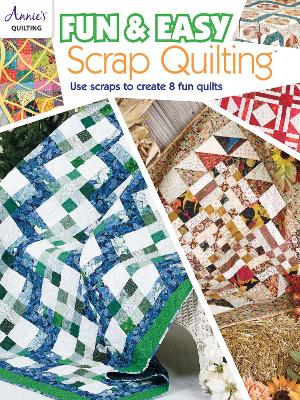 Fun & Easy Scrap Quilting - Annie's Quilting