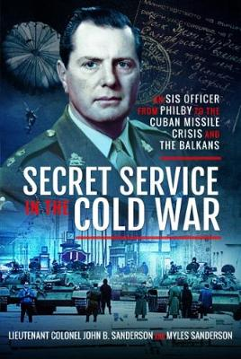 Secret Service in the Cold War - John Sanderson
