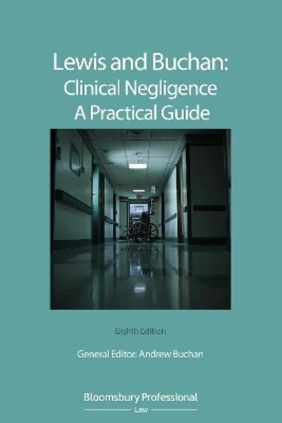 Lewis and Buchan: Clinical Negligence - A Practical Guide - Andrew Buchan