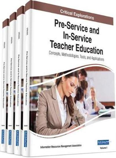 Pre-Service and In-Service Teacher Education - Information Resources Management Association