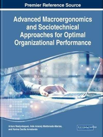 Advanced Macroergonomics and Sociotechnical Approaches for Optimal Organizational Performance - Arturo Realyvasquez