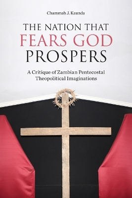The Nation That Fears God Prospers - Chammah J Kaunda