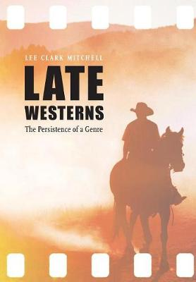 Late Westerns - Lee Clark Mitchell