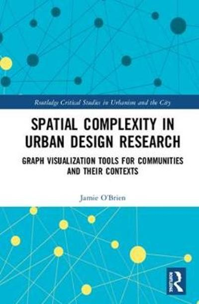 Spatial Complexity in Urban Design Research - Jamie O'Brien