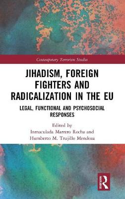 Jihadism, Foreign Fighters and Radicalization in the EU - Inmaculada Marrero
