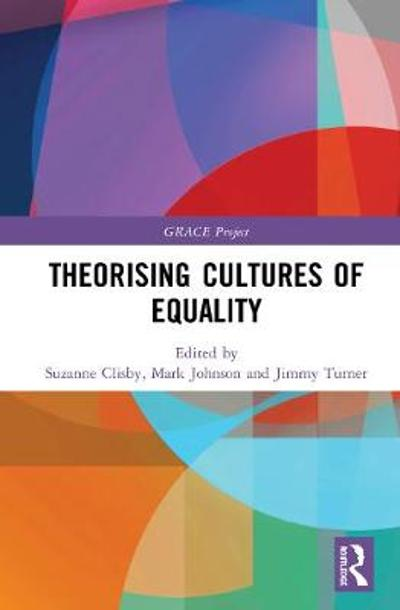 Theorising Cultures of Equality - Suzanne Clisby