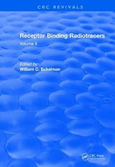 Revival: Receptor Binding Radiotracers (1982) - William C.  Eckelman