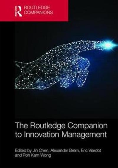 The Routledge Companion to Innovation Management - Jin Chen