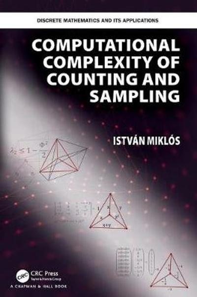 Computational Complexity of Counting and Sampling - Istvan Miklos