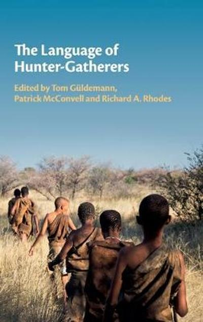 The Language of Hunter-Gatherers - Tom Guldemann