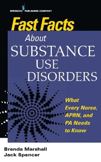 Fast Facts About Substance Use Disorders - Brenda Marshall