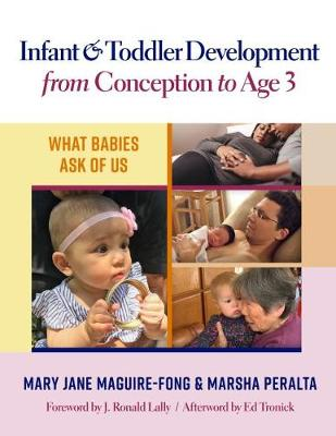 Infant and Toddler Development from Conception to Age 3 - Mary Jane Maguire-Fong
