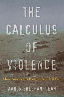 The Calculus of Violence - Aaron Sheehan-Dean