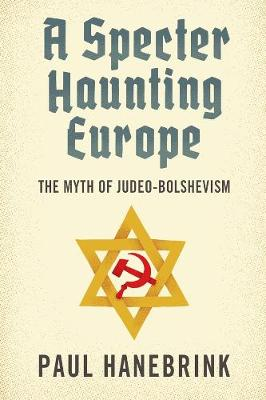 A Specter Haunting Europe - Paul Hanebrink