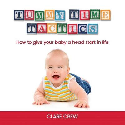 Tummy Time Tactics - Clare Crew