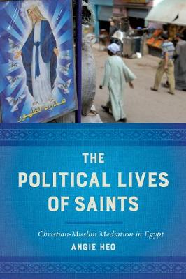 The Political Lives of Saints - Angie Heo