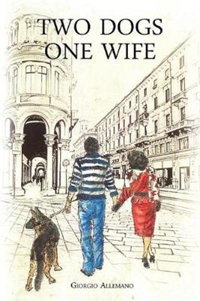 Two Dogs, One Wife - Giorgio Allemano