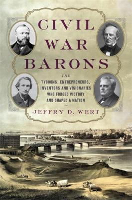 Civil War Barons - Jeffry D. Wert
