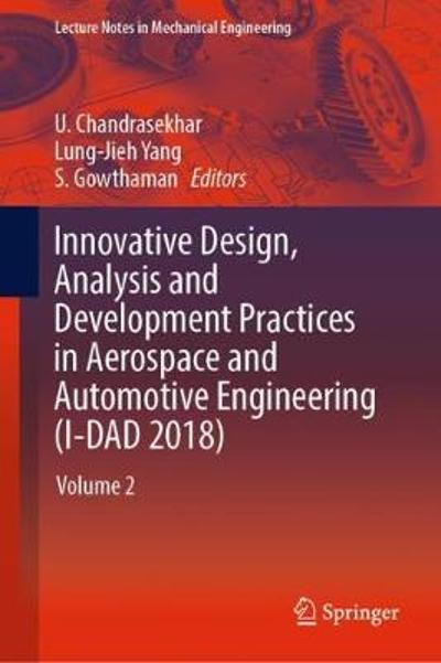 Innovative Design, Analysis and Development Practices in Aerospace and Automotive Engineering (I-DAD 2018) - U. Chandrasekhar