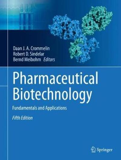 Pharmaceutical Biotechnology - Daan J. A. Crommelin