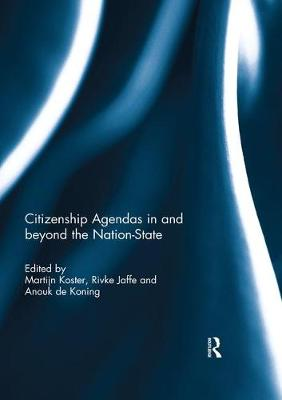 Citizenship Agendas in and beyond the Nation-State - Martijn Koster