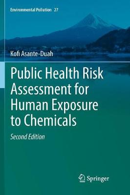 Public Health Risk Assessment for Human Exposure to Chemicals - Kofi Asante-Duah