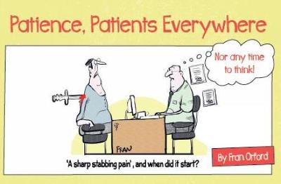 Patience, Patients Everywhere - Fran Orford