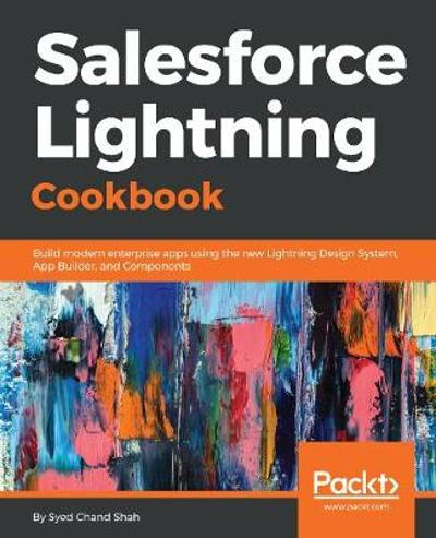 Salesforce Lightning Cookbook - Syed Chand Shah