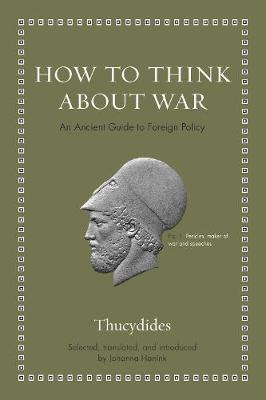 How to Think about War - Thucydides