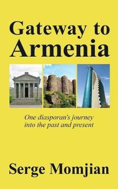 Gateway to Armenia - Serge Momjian